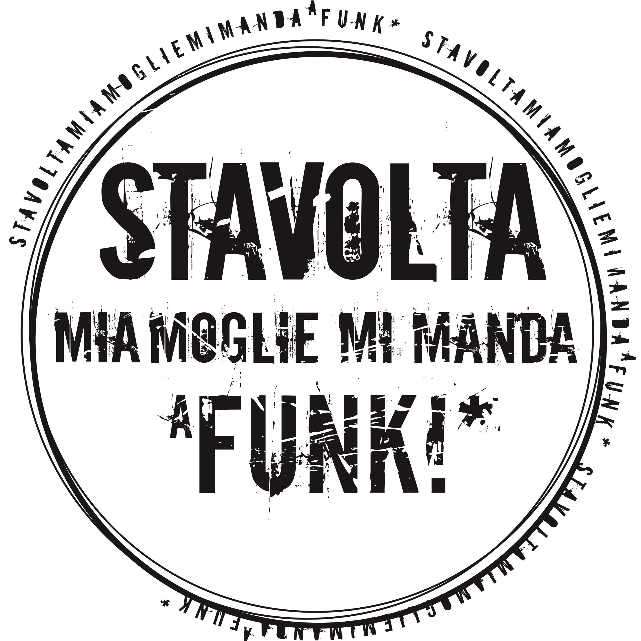 Stavolta Mia Moglie mi Manda a Funk!*